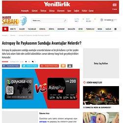 Astropay İle Paykasının Sunduğu Avantajlar Nelerdir? - Haber Sabah - Güncel, Gazete Manşetleri ve Dünya Haberleri