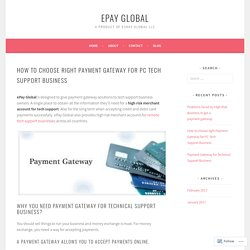 How to choose right Payment Gateway for PC Tech Support Business – ePay Global