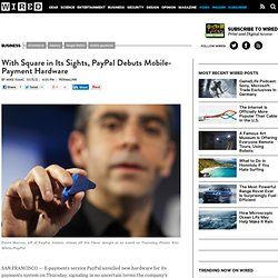 With Square in Its Sights, PayPal Debuts Mobile-Payment Hardware | Epicenter