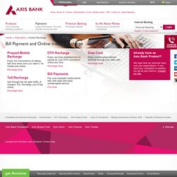 Bill Payment and Online Instant Recharge Service - Axis Bank, India