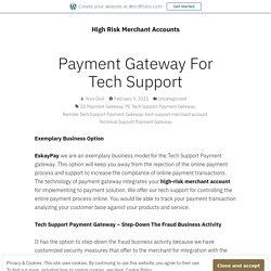Payment Gateway For Tech Support – High Risk Merchant Accounts