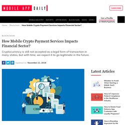 Impact of Mobile Crypto Payment Services on Financial Sector