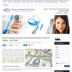 ASC Payment System July 2015 Update - Key Points