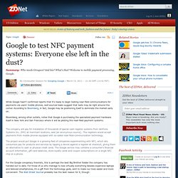 Google to test NFC payment systems: Everyone else left in the dust?