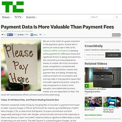 Payment Data Is More Valuable Than Payment Fees