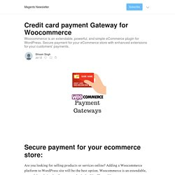 Credit card payment Gateway for Woocommerce - Magento Newsletter