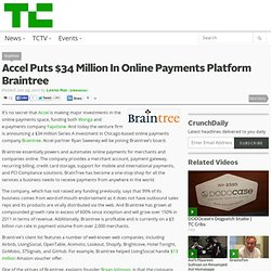Accel Puts $34 Million In Online Payments Platform Braintree