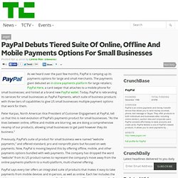 PayPal Debuts Tiered Suite Of Online, Offline And Mobile Payments Options For Small Businesses