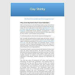 » Why Small Payments Won't Save Publishers Clay Shirky