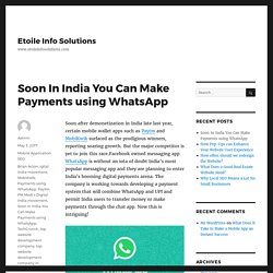 Soon In India You Can Make Payments using WhatsApp - Etoile Info Solutions