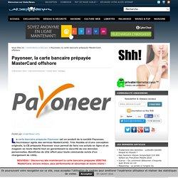 Payoneer, la carte bancaire prépayée MasterCard offshore