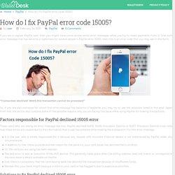 How do I fix PayPal error code 15005?