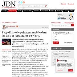 Paypal lance le paiement mobile dans les bars et restaurants de Nancy