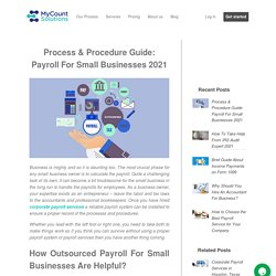 Payroll For Small Businesses: Process & Procedure Guide 2021