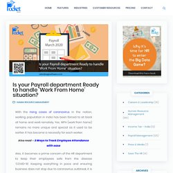 Is your Payroll department Ready to handle 'Work From Home' situation?
