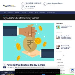 Payroll difficulties faced today in India