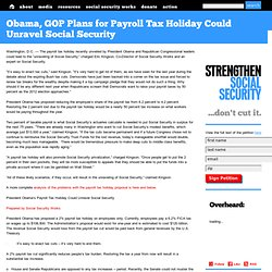 Obama, GOP Plans for Payroll Tax Holiday Could Unravel Social Security