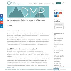Le paysage des Data Management Platforms (DMP) - M13h