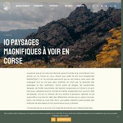 Top 10 des paysages magnifiques à découvrir en Corse