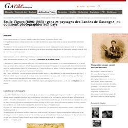 Emile Vignes (1896-1983): gens et paysages des Landes de Gascogne, ou comment photographier son pays - Garae