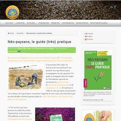Néo-paysans, le guide (très) pratique - NEO-AGRI