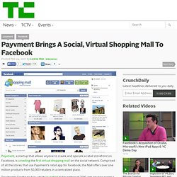 Payvment Brings A Social, Virtual Shopping Mall To Facebook