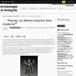 Pazuzu, un démon assyrien bien moderne