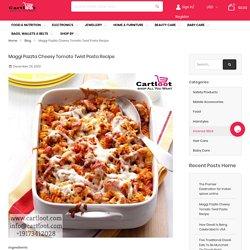 Maggi Pazzta Cheesy Tomato Twist Pasta Recipe – Cartloot
