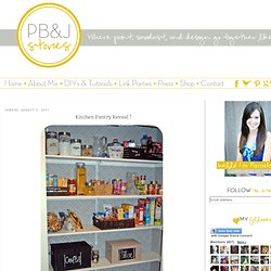 PB&Jstories: Kitchen Pantry Reveal !