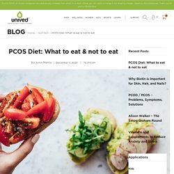 PCOS Diet: What to eat & not to eat — Unived