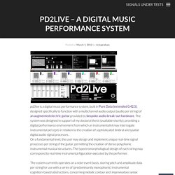 Pd2Live – A Digital Music Performance System