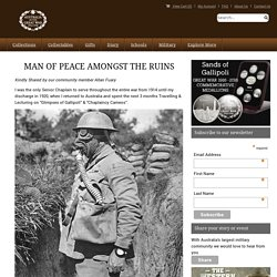 MAN OF PEACE AMONGST THE RUINS - Australia in the Great War