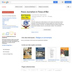 Peace journalism in times of war - Susan Dente Ross, Majid Tehranian - Google Livres