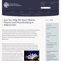 Can You Help Me Now? Mobile Phones and Peacebuilding in Afghanis
