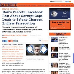 Man's Peaceful Facebook Post About Corrupt Cops Leads to Felony Charges, Endless Persecution