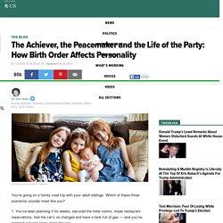 The Achiever, the Peacemaker and the Life of the Party: How Birth Order Affects Personality