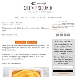 Peach Sorbet Recipe · Chef Not Required...