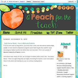 A Peach for the Teach: Eight Human Needs - How to Motivate Students