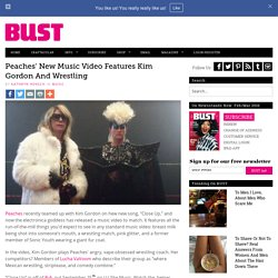 Peaches' New Music Video Features Kim Gordon And Wrestling