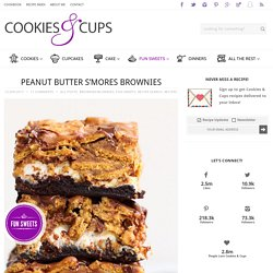 Peanut Butter S'mores Brownies - Cookies and Cups