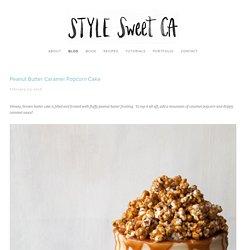 Peanut Butter Caramel Popcorn Cake — Style Sweet CA
