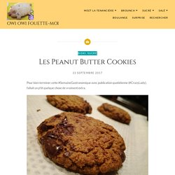 Les Peanut Butter Cookies – Owi Owi Fouette-Moi