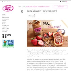 Grown Up Version Of Peanut Butter and Jelly Sandwich - Betsy's Best