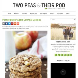 Peanut Butter Apple Oatmeal Cookies – Two Peas & Their Pod