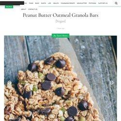 Peanut Butter Oatmeal Granola Bars [Vegan] - One Green Planet
