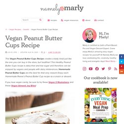 Best Vegan Peanut Butter Cups Recipe with Keto Option - Namely Marly