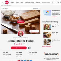 Peanut Butter Fudge Recipe : Alton Brown