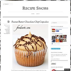 Food Snots: Peanut Butter Chocolate Chip Cupcakes