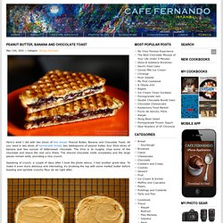 Peanut Butter, Banana and Chocolate Toast : Cafe Fernando – Food Blog - banana - bread - butter - chocolate - fleur de sel - peanut butter - Bread
