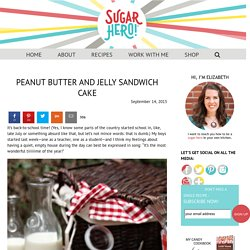 Peanut Butter and Jelly Sandwich Cake - SugarHero